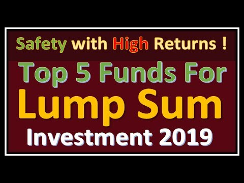 Top 5 Mutual Funds For Lump Sum Investment in India | Top 5 Best Fund For 2019 | Best Mutual Funds |