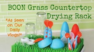 Boon Grass Countertop Drying Rack and Accessories As Seen on Our Daily Vlogs!