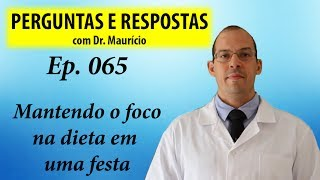Dicas para manter a dieta em dia de festa - Perguntas e Respostas com Dr Mauricio Garcia ep 065