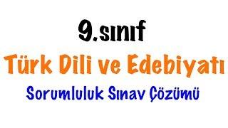 9. Sınıf Türk Dili ve Edebiyatı Sorumluk Sınavı Soruları ve Çözümü