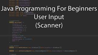 Java Programming For Beginners - User Input (Scanner)