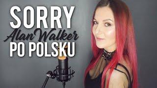 SORRY - Alan Walker, ISÁK POLSKA WERSJA | PO POLSKU | Kasia Staszewska COVER