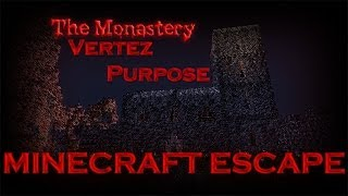 Minecraft Escape - The Monastery #1 | Vertez & Purpose