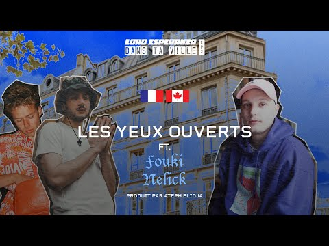 Youtube: Lord Esperanza – Les Yeux Ouverts feat. Nelick & FouKi