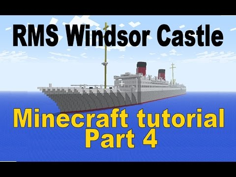 RMS Windsor Castle, Minecraft Tutorial! Part 4