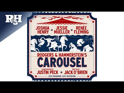 The Carousel Waltz - Carousel 2018 Broadway Cast Recording