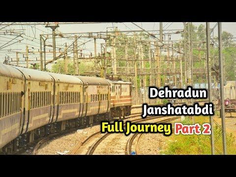 Dehradun janshtabdhi Full Journey Part  2