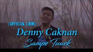 Denny Caknan - Sampe Tuwek (Official Lirik & Audio)