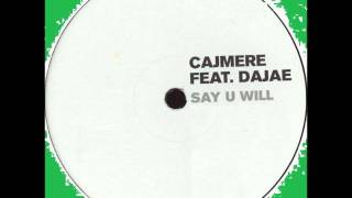 Cajmere feat. Dajae - Say U Will
