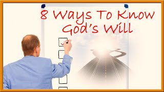 8 Ways to Know God's Will For Your Life