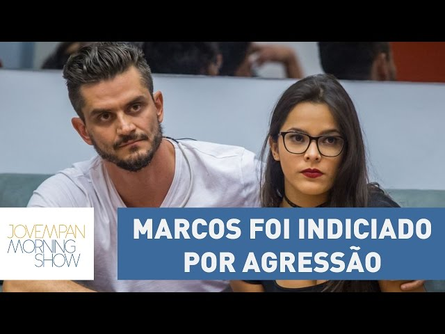 Marcos, do BBB 17, foi indiciado por agressão à Emilly | Morning Show