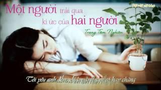Download [Vietsub]两个人的回忆一个人过 Một người trải qua kí ức hai người - Trang Tâm Nghiên Mp3