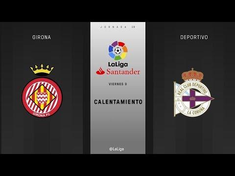 Calentamiento Girona vs Deportivo