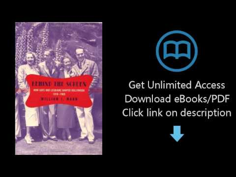 Download Behind the Screen: How Gays and Lesbians Shaped Hollywood, 1910-1969 [P.D.F]
