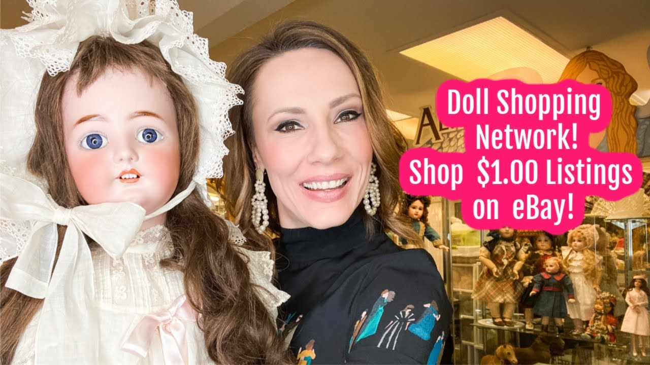 Dsn Doll Shopping Network Shop 1 00 Listings On Ebay Antique Dolls Youtube