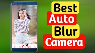 Best Blur Camera For Android ∥ Auto Blur Camera ∥ Capture Photo in DSLR Mode