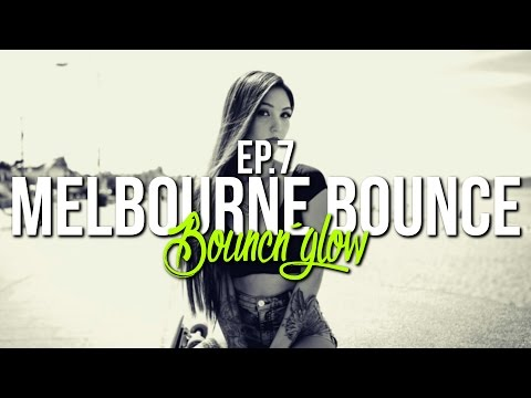 MELBOURNE BOUNCE MIX by BouncN´Glow Ep.7 | Meltrance & Dirty Electro House | Best of 2017