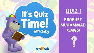It's Quiz Time With Zaky - 1 - Prophet Muhammad (SAWS)