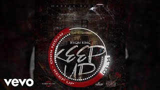 Rygin king - Keep Up (Official Audio)