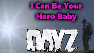 DayZ - I Can Be Your Hero Baby - Aurandra