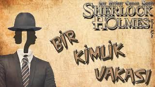 Sherlock Holmes-Bir Kimlik Vakası (Sesli Kitap)