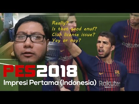 PES 2018 - Impresi Pertama (Indonesia) Best soccer game?