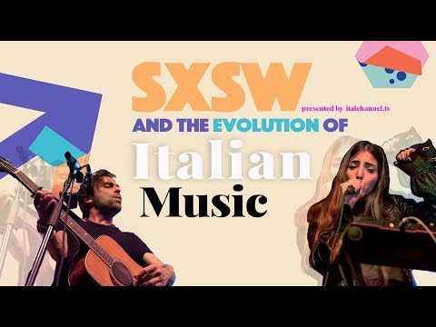 SXSW and the evolution of Italian music