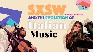 SXSW & the evolution of Italian Music