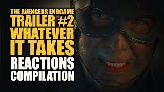 Avengers Endgame Trailer #2 WHATEVER IT TAKES Reactions Compilation