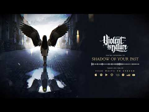 Violent By Nature - Shadow Of Your Past (Audio)