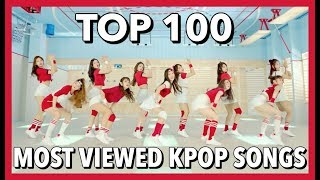 [TOP 100] MOST VIEWED K-POP SONGS • DECEMBER 2017