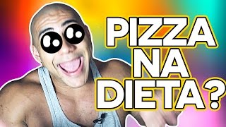 PIZZA NA DIETA? - CALCULAR MACROS