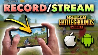 How to RECORD & STREAM PUBG Mobile on iOS/Android! (FREE, No Computer)