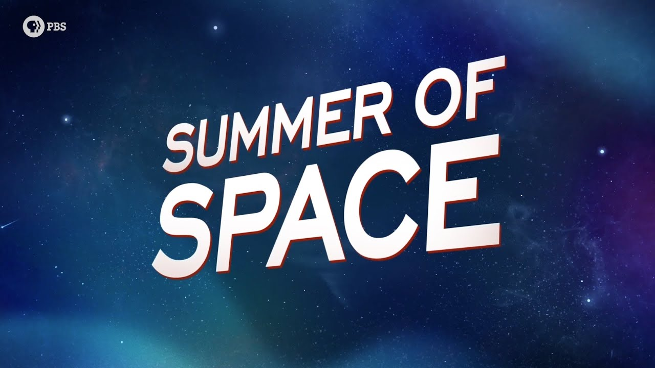 The Summer of Space Playlist! (Feat. Space Time, Physics Girl, It's Okay to be Smart and more)