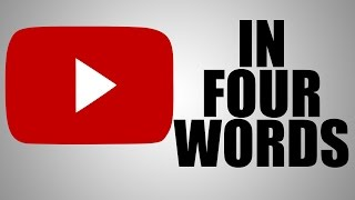 YOUTUBE IN 4 WORDS (YIAY #13)