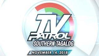 TV Patrol Southern Tagalog - November 14, 2018