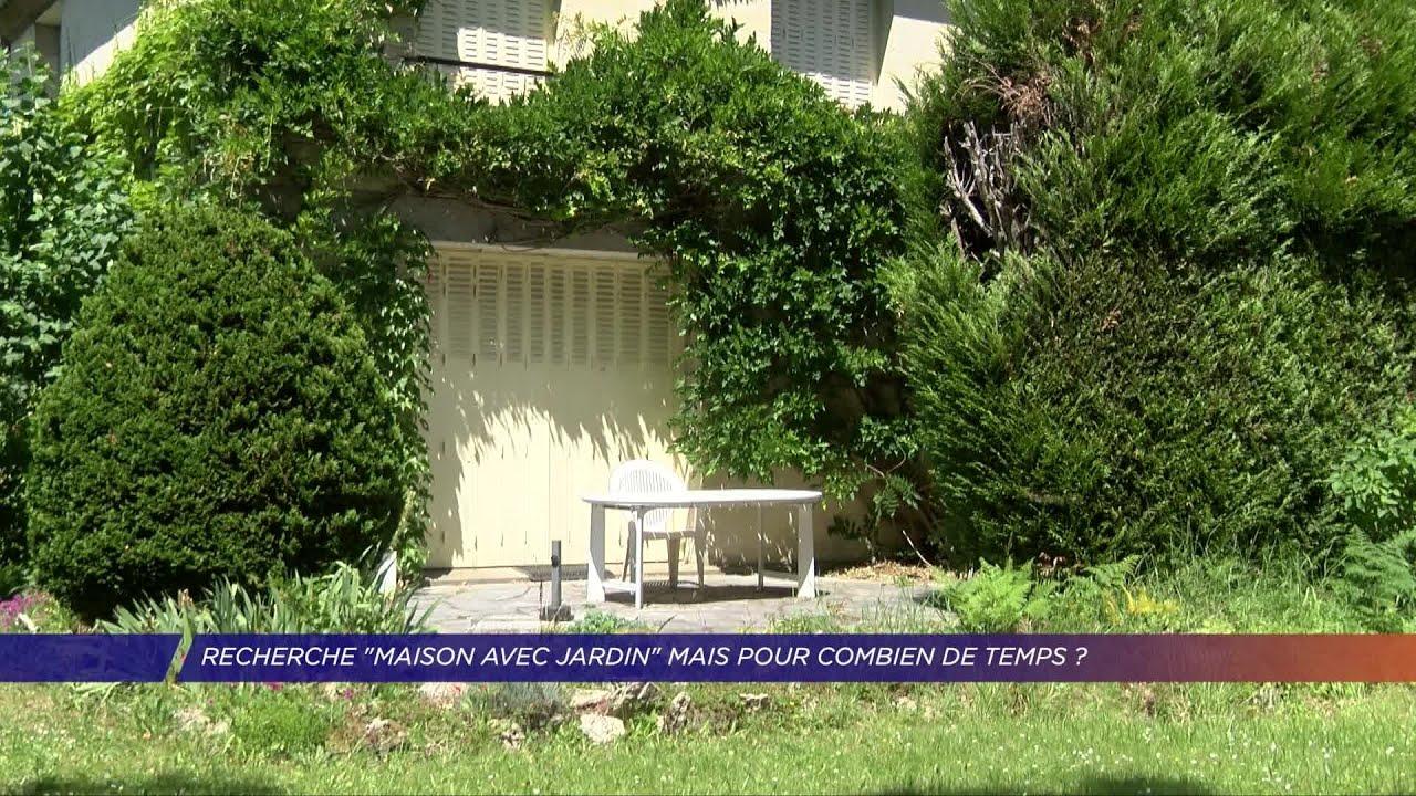 Yvelines Recherche Maison Avec Jardin Mais Pour Combien De
