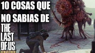 10 Cosas mas que no sabias de The Last of Us
