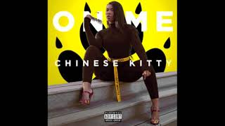 """Chinese Kitty - """"On Me"""" (OFFICIAL AUDIO)"""