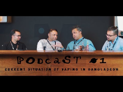 Podcast 01 : Current situation of vaping in Bangladesh