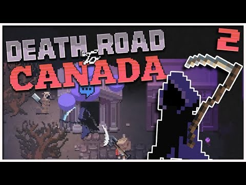 Death Road to Canada - #2 - What's Up, Grim Reaper? (2 Player Gameplay)