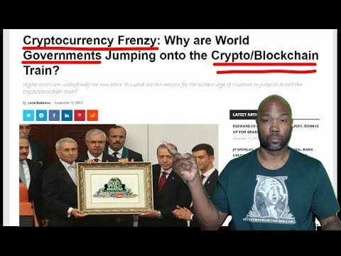 Cryptocurrency Frenzy: Why are World Governments Jumping onto the Crypto/Blockchain Train?