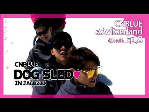 Ep 08. HOT CNBLUE! dog sled ♥ in Jacuzzi  (EN sub) [CNBLUE, 스위스와 사랑에 빠지다] letöltés
