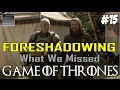 Game of Thrones Season 8 Prep | Foreshadowing What You Missed Part 15 1.5.1
