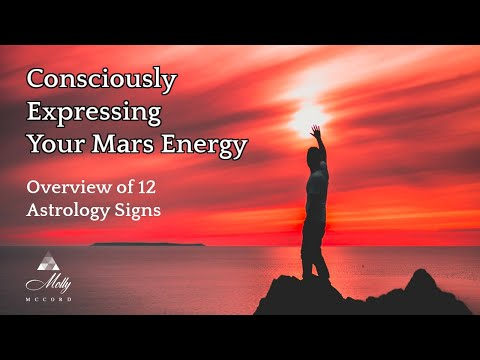 Consciously Expressing Your Mars Energy - Overview of 12 Astrology Signs ~ Podcast