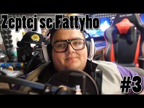 Zeptej se Fattyho #3