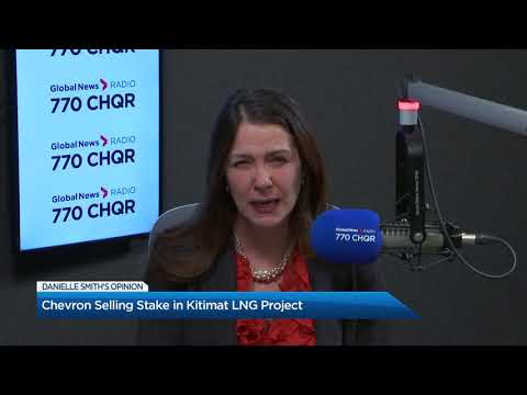 Danielle Smith On Chevron Selling Kitimat LNG Stake