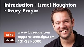 Learn to Play Piano at Home: Introduction - Israel Houghton - Every Prayer
