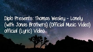 Diplo Presents: Thomas Wesley - Lonely (with Jonas Brothers)   (Lyric)
