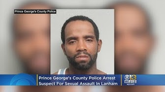 Prince George's County Police Arrest Suspect For Sexual Assault In Lanham